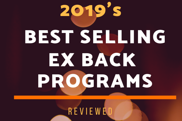 2019's Best Selling Ex Back Programs Reviewed