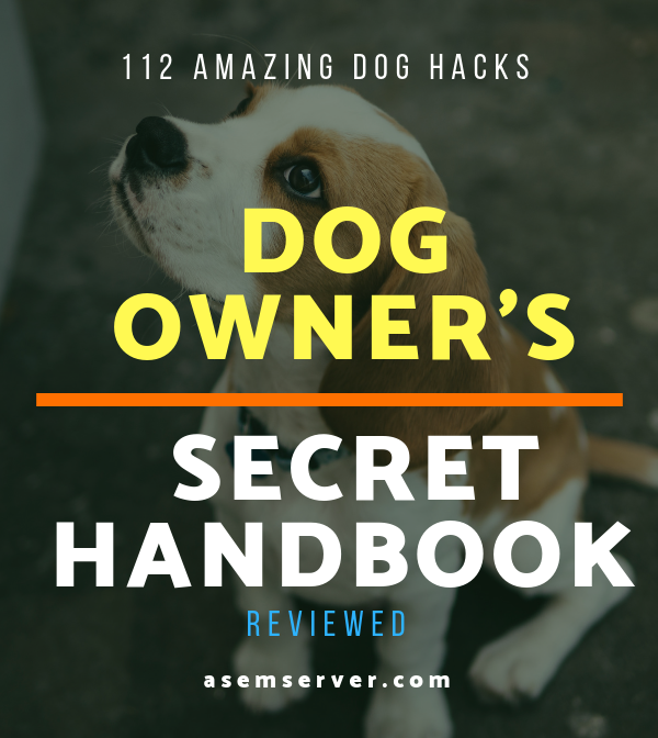 The Dog Owner's Secret Handbook Review - 112 Amazing Dog Hacks